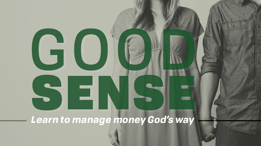 Good Sense: Manage Money God's Way